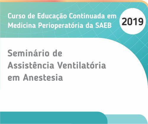 Seminário de Assistência Ventilatória em Anestesia